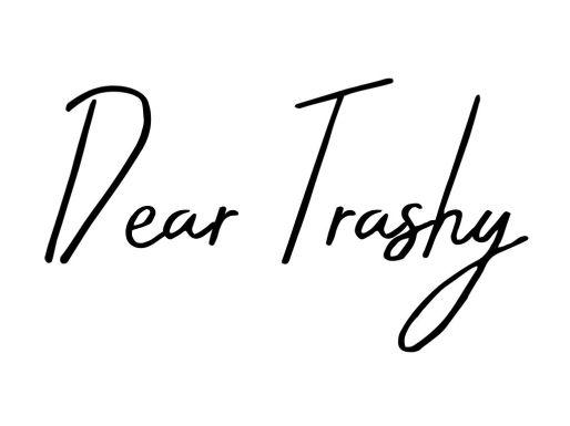 Dear Trashy, and Advice Column